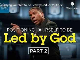 Creflo Dollar - Positioning Yourself to be Led By God