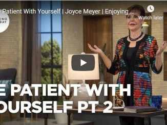 Joyce Meyer - Be Patient With Yourself