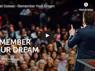 Pastor Joel Osteen Sermon - Remember Your Dream