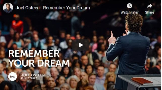 Pastor Joel Osteen Sermon - Remember Your Dream