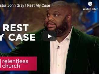 Pastor John Gray - I Rest My Case