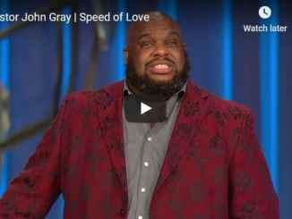 Pastor John Gray - Speed of Love