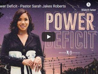 Pastor Sarah Jakes Roberts - Power Deficit