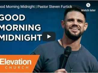 Pastor Steven Furtick - Good Morning Midnight