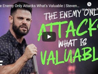 Steven Furtick - The Enemy Only Attacks What's Valuable