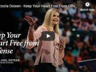 Victoria Osteen - Keep Your Heart Free From Offense