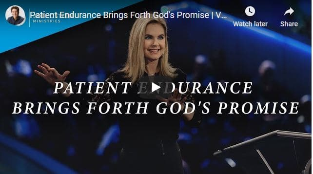 Victoria Osteen - Patient Endurance Brings Forth God Promise