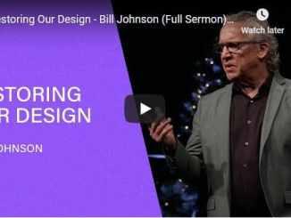 Bill Johnson Sermon - Restoring Our Design