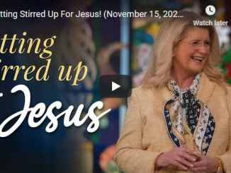 Cathy Duplantis Message - Getting Stirred Up For Jesus