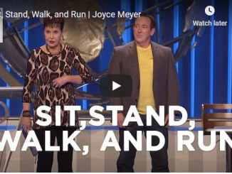 Joyce Meyer Message - Sit, Stand, Walk, and Run