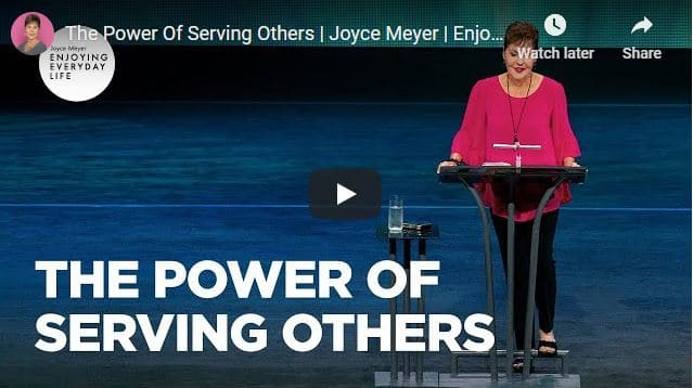 Joyce Meyer Message - The Power Of Serving Others