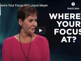 Joyce Meyer Sermon - Where's Your Focus At?