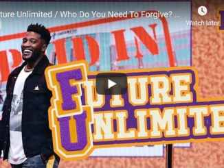 Michael Todd Sermon - Future Unlimited - Who Do You Need To Forgive