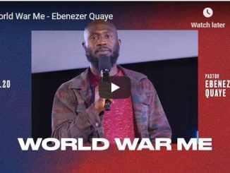 Pastor Ebenezer Quaye Sermon - World War Me