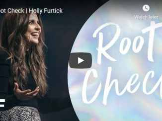 Pastor Holly Furtick Message - Root Check