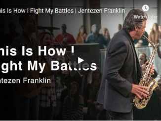 Pastor Jentezen Franklin Sermon - This Is How I Fight My Battles
