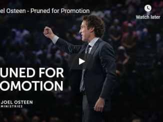 Pastor Joel Osteen Sermon - Pruned for Promotion