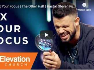Pastor Steven Furtick Sermon - Fix Your Focus