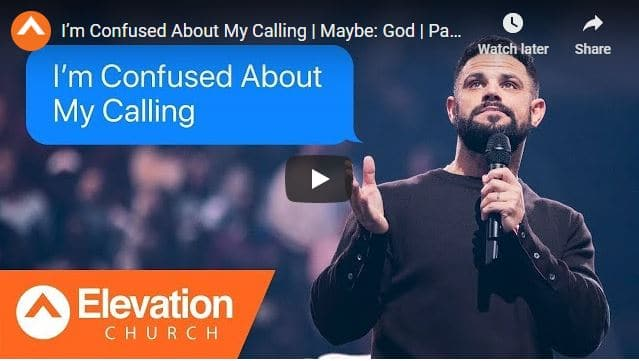 Pastor Steven Furtick Sermon - I Am Confused About My Calling