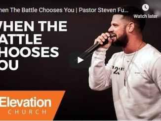 Pastor Steven Furtick Sermon - When The Battle Chooses You