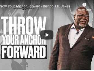 TD Jakes Sermon - Throw Your Anchor Forward - November 8 2020