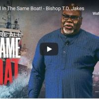 TD Jakes Sunday Sermon - We Are All In The Same Boat - November 22