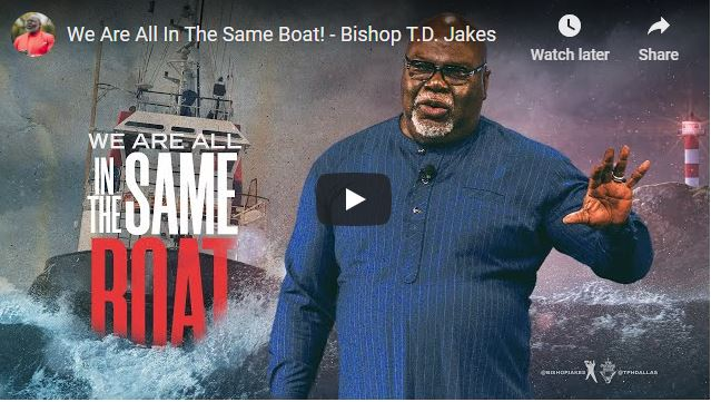 TD Jakes Sunday Sermon - We Are All In The Same Boat