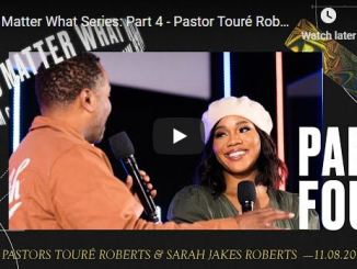 Touré Roberts & Sarah Jakes Roberts - No Matter What Series - Part 4