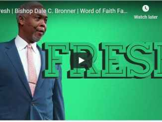 Bishop Dale Bronner Sermon - Fresh