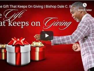 Bishop Dale Bronner Sermon - The Gift That Keeps On Giving