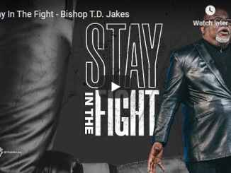Bishop TD Jakes Sermon - Stay In The Fight