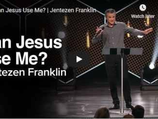 Jentezen Franklin Sermon - Can Jesus Use Me?