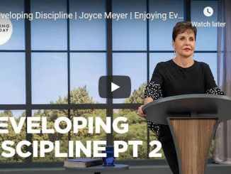 Joyce Meyer Message - Enjoying Everyday Life - Developing Discipline