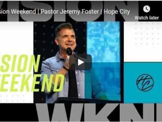 Pastor Jeremy Foster Sermon - Vision Weekend