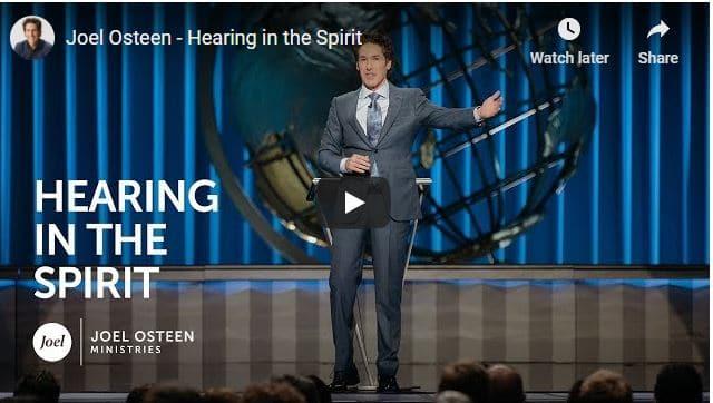 Pastor Joel Osteen Sermon - Hearing in the Spirit