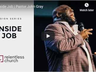Pastor John Gray Sermon - Inside Job