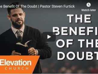 Pastor Steven Furtick Sermon - The Benefit Of The Doubt