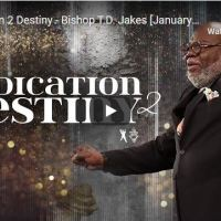Bishop TD Jakes Sermon - Dedication 2 Destiny