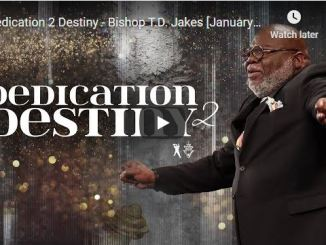 Bishop TD Jakes Sermon - Dedication 2 Destiny