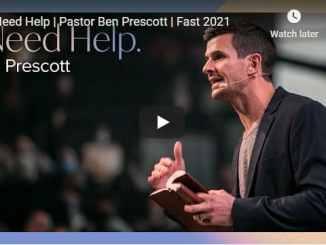 Pastor Ben Prescott Sermon - I Need Help - Fast 2021