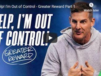 Pastor Craig Groeschel Sermon - Help! I'm Out of Control
