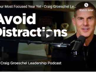 Pastor Craig Groeschel Sermon - Your Most Focused Year Yet