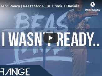 Pastor Dr. Dharius Daniels Sermon - I Wasn't Ready