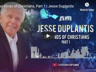 Pastor Jesse Duplantis Sermon - Two Kinds of Christians
