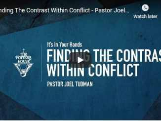 Pastor Joel Tudman Sermon - Finding The Contrast Within Conflict