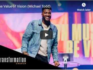 Pastor Michael Todd Sermon - The Value of Vision