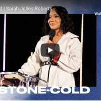 Pastor Sarah Jakes Roberts Message - Stone Cold