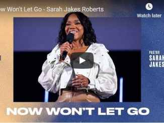 Pastor Sarah Jakes Roberts Sermon - Now Won't Let Go