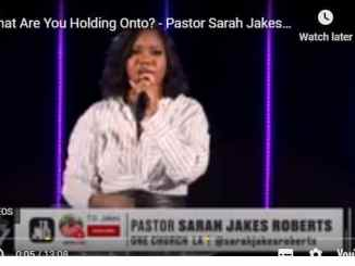 Pastor Sarah Jakes Roberts Sermon - What Are You Holding Onto?