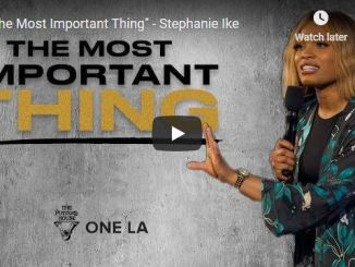 Pastor Stephanie Ike Sermon - The Most Important Thing